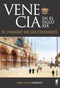 VENECIA EN EL SIGLO XIX. EL PARAÍSO DE LAS CIUDADES