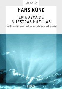 Portada de EN BUSCA DE NUESTRAS HUELLAS. LA DIMENSIÓN ESPIRITUAL DE LAS RELIGIONES DEL MUNDO