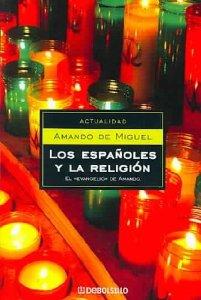 Portada de LOS ESPAÑOLES Y LA RELIGIÓN