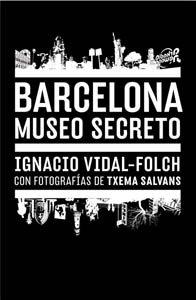 BARCELONA: MUSEO SECRETO