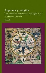Portada de ALQUIMIA Y RELIGIÓN. LOS SÍMBOLOS HERMÉTICOS DEL SIGLO XVII