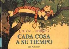 CADA COSA A SU TIEMPO (CALVIN Y HOBBES #2)