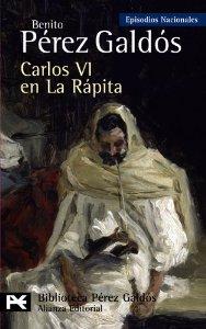 CARLOS VI EN LA RÁPITA (EPISODIOS NACIONALES IV #7)
