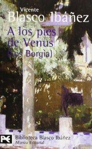 A LOS PIES DE VENUS (LOS BORGIA)