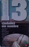13 CIUDADES SIN NOMBRE
