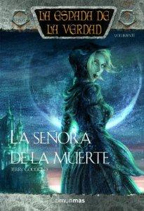 Portada de LA SEÑORA DE LA MUERTE (LA ESPADA DE LA VERDAD #11)
