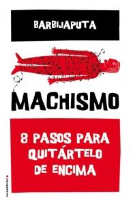 Portada de MACHISMO. OCHO PASOS PARA QUITÁRTELO DE ENCIMA