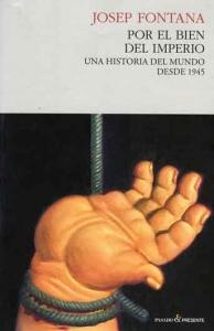 Portada de POR EL BIEN DEL IMPERIO. UNA HISTORIA DEL MUNDO DESDE 1945