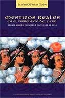 Portada de MESTIZOS REALES EN EL VIRREINATO DEL PERÚ: INDIOS NOBLES, CACIQUES Y CAPITANES DE MITA