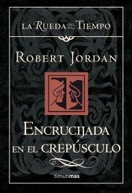 ENCRUCIJADA EN EL CREPUSCULO (LA RUEDA DEL TIEMPO #16)