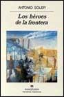 LOS HEROES DE LA FRONTERA