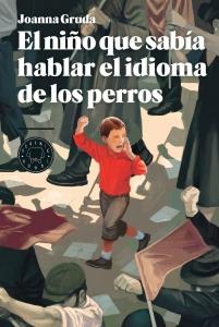 Portada de EL NIÑO QUE SABÍA HABLAR EL IDIOMA DE LOS PERROS