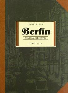 Portada de BERLÍN: CIUDAD DE HUMO. LIBRO 2
