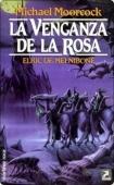 LA VENGANZA DE LA ROSA (ELRIC DE MELNIBONÉ#6)