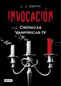 INVOCACIÓN (CRÓNICAS VAMPÍRICAS #4)