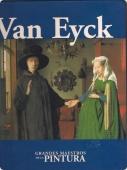 VAN EYCK (GRANDES MAESTROS DE LA PINTURA #53)