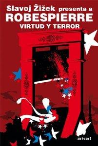 Portada de VIRTUD Y TERROR. SLAVOJ ZIZEK PRESENTA A ROBESPIERRE
