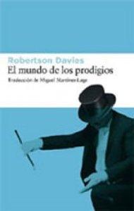 Portada de EL MUNDO DE LOS PRODIGIOS (TRILOGÍA DE DEPTFORD #3)