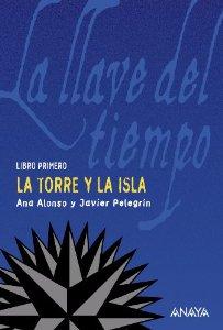 Portada de LA TORRE Y LA ISLA. LA LLAVE DEL TIEMPO, LIBRO I