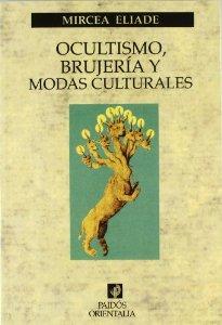 Portada de OCULTISMO, BRUJERIA Y MODAS CULTURALES