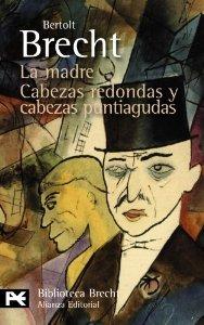 Portada de LA MADRE. CABEZAS REDONDAS Y CABEZAS PUNTIAGUDAS