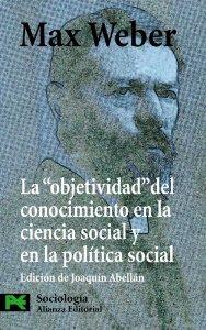 """Portada de LA """"OBJETIVIDAD"""" DEL CONOCIMIENTO EN LA CIENCIA SOCIAL Y EN LA POLÍTICA SOCIAL"""
