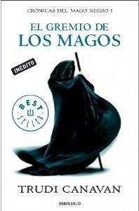 Portada de EL GREMIO DE LOS MAGOS (CRÓNICAS DEL MAGO NEGRO #1)