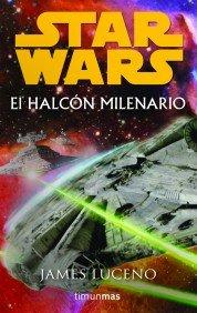STAR WARS. EL HALCÓN MILENARIO