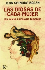 Portada de LAS DIOSAS DE CADA MUJER: UNA NUEVA PSICOLOGÍA FEMENINA