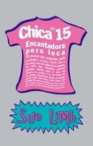 Portada de CHICA DE 15.  ENCANTADORA PERO LOCA