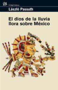 Portada de EL DIOS DE LA LLUVIA LLORA SOBRE MÉXICO