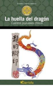 LA HUELLA DEL DRAGÓN: CUENTOS POPULARES CHINOS