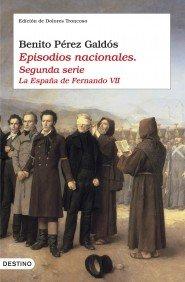 EPISODIOS NACIONALES. SEGUNDA SERIE: LA ESPAÑA DE FERNANDO VII