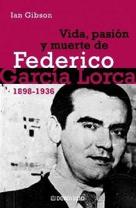 Portada de VIDA, PASIÓN Y MUERTE DE FEDERICO GARCÍA LORCA (1898-1936)