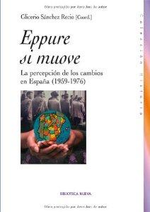 Portada de EPPURE SI MUOVE. LA PERCEPCIÓN DE LOS CAMBIOS EN ESPAÑA (1959-1976)
