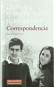 CARMEN MARTÍN GAITE- JUAN BENET. CORRESPONDENCIA