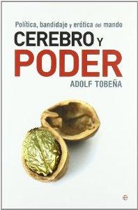Portada de CEREBRO Y PODER. POLÍTICA, BANDIDAJE Y ERÓTICA DEL MANDO