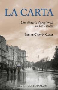Portada de LA CARTA. UNA HISTORIA DE ESPIONAJE EN LA CORUÑA