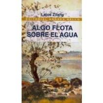 Portada de ALGO FLOTA SOBRE EL AGUA