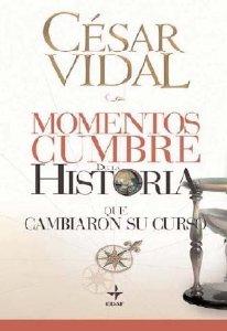 MOMENTOS CUMBRE DE LA HISTORIA QUE CAMBIARON SU CURSO