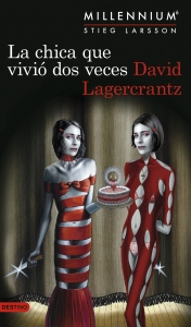 LA CHICA QUE VIVIÓ DOS VECES (MILLENNIUM #6)