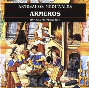 Portada de ARTESANOS MEDIEVALES: ARMEROS