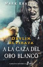Portada de A LA CAZA DEL ORO BLANCO (DEVLIN EL PIRATA # 2)
