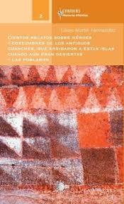 Portada de CIERTOS RELATOS SOBRE HÉROES Y COSTUMBRES DE LOS ANTIGUOS GUANCHES, QUE ARRIBARON A ÉSTAS ISLAS CUANDO AUN ERAN DESIERTAS Y LAS POBLARON