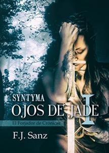 Portada de OJOS DE JADE I: SYNTYMA (EL FORJADOR DE CRÓNICAS #1)