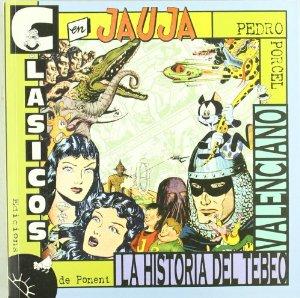 Portada de CLÁSICOS EN JAUJA. LA HISTORIA DEL TEBEO VALENCIANO