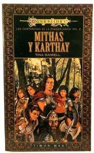 Portada de MITHAS Y KARTHAY (COMPAÑEROS DE LA DRAGONLANCE#6)