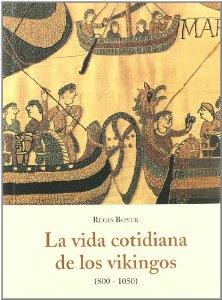 Portada de LA VIDA COTIDIANA DE LOS VIKINGOS (800-1050)