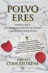 POLVO ERES: PERIPECIAS Y EXTRAVAGANCIAS DE ALGUNOS CADAVERES INQUIETOS