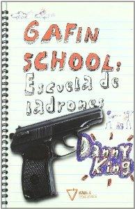 Portada de GAFIN SCHOOL: ESCUELA DE LADRONES
